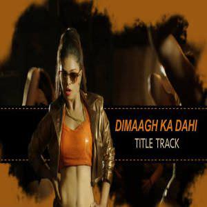 Dimaagh Ka Dahi Lyrics – Kunal Ganjawala & Ritu Pathak