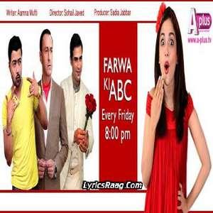 OST Farwa Ki ABC Lyrics – Siddharth Mahadevan From A-plus TV
