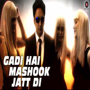 Gadi Hai Mashook Jatt Di Lyrics – Sumit Sethi & Paras Sunda