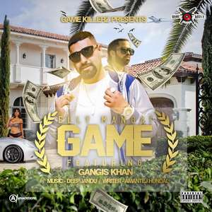 Game Lyrics – Elly Mangat Ft Gangis Khan & Deep Jandu