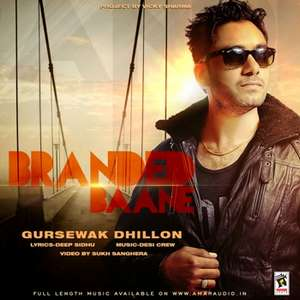 Branded Baane Lyrics – Gursewak Dhillon Ft Desi Crew