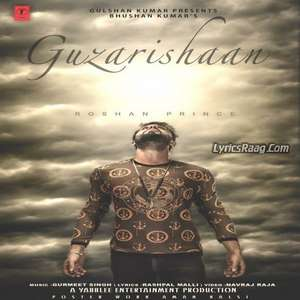 Guzarishaan Lyrics – Roshan Prince 2015 New Single