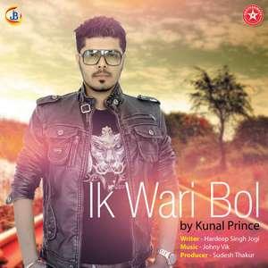 Ik Wari Bol Lyrics – Kunal Prince