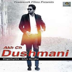 Akh Ch Dushmani Lyrics – Neetu Bhalla & Ishav Sandhu