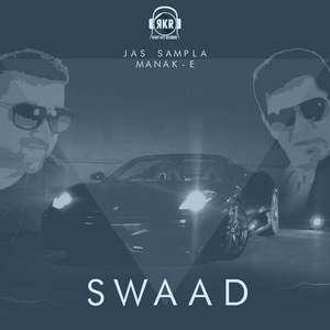 Swaad Lyrics – Manak E Ft Jas Sampla