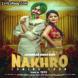 Nakhro Lyrics – Jassimran Keer Ft Desi Crew