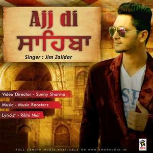 Ajj Di Sahiba Lyrics – Jim Zaildar