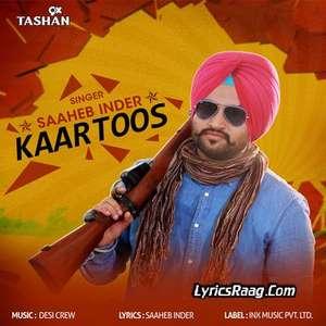 Kaartoos Lyrics – Saaheb Inder Ft Desi Crew From 9x Tashan