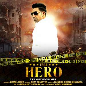 Tera Hero Lyrics – Kamal Heer New Single