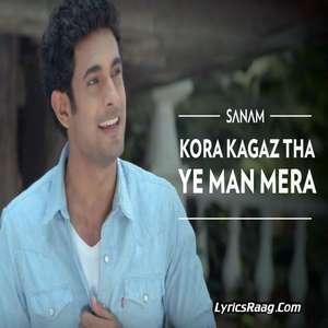 Kora Kagaz Tha Ye Man Mera Lyrics Sanam Ft Sanah Moidutty Mp3 Songs 320kbps