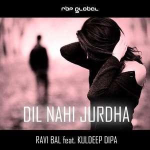 Dil Nahi Jurdha (RBP Senti Mix) Lyrics – Ravi Bal Ft Kuldeep Dipa