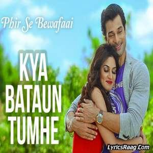Kya Bataun Tumhe Lyrics – Agam Kumar Nigam