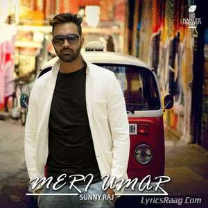 Meri Umar Lyrics – Sunny Raj Ft DJ Vix