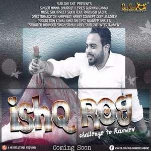 Ishq Rog Lyrics – Minna Dhurkoti