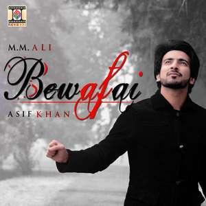 Bewafai Lyrics – Asif Khan Ft MM Ali