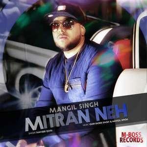 Mitran Neh Lyrics – Mangil Singh Feat. Tanveer Gogi