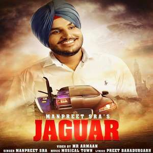 Jaguar Lyrics – Manpreet Sra Ft Musical Town