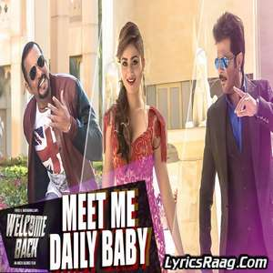 Meet Me Daily Baby Lyrics – From Welcome Back by Siddhant Madhav & Pawnia Pandey