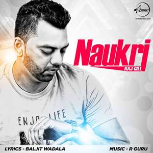 Naukri Song Lyrics – Raj Gill