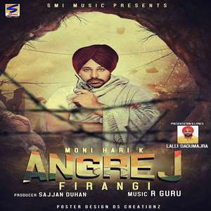 Angrej (Firangi) Lyrics – Moni Hari –K [India Independence Day Special Songs]
