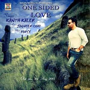 One Sided Love Lyrics Kanth Kaler 2015 New Songs