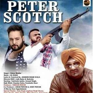 Peter Scotch Lyrics – Onkar Bhullar Ft Lil Daku
