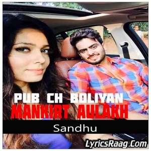 Pub Ch Boliyan Lyrics – Mankirt Aulakh