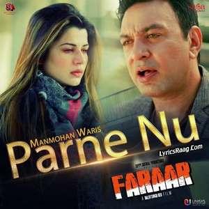 Parne Nu Manmohan Waris Gippy Grewal Faraar Movie Punjab Sad Songs