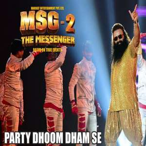 Party Dhoom Dhaam Se Lyrics – Msg 2 The Messenger Mp3 Songs