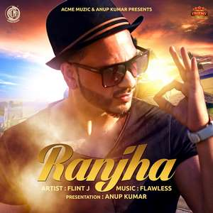 Ranjha Lyrics – Flint J Ft Flawless From Friday Music Premiere