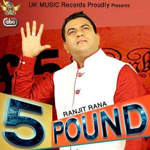5 Pound Lyrics – Ranjit Rana New Punjabi Songs