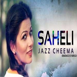 Saheli Lyrics – Jazz Cheema From Asool The Principles Of Jatt Album