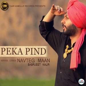 Peka Pind Lyrics – Navteg Mann Ft Sarbjeet Kaur