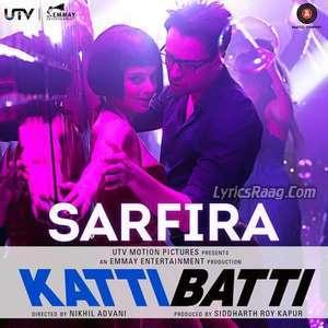 Safira Lyrics From Katti Batti – Siddharth Mahadevan & Qaran Mehta,Neeti Mohan