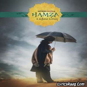 Hamza Lyrics – Satinder Sartaaj (100% Correct Lyrics)