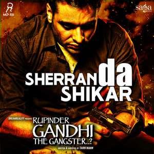 Sherran Da Shikar Lyrics – Nishawn Bhullar   Rupinder Gandhi the Gangster