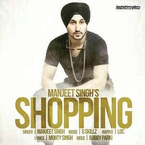 Shopping Song Lyrics – Manjeet Singh Ft G Skillz