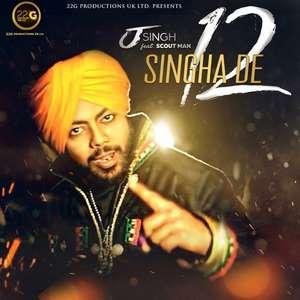 Singha De 12 Song Lyrics – J Singh Feat Scout Man