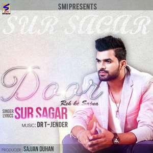 Door Lyrics – Sur Sagar Ft Dr T Jender