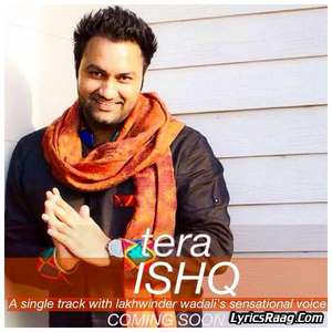 Tera Ishq Lyrics – Lakhwinder Wadali 2015 Songs