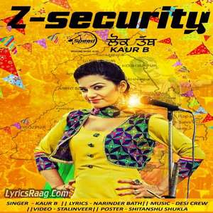 Z Security (Lok Tath) Lyrics – Kaur B Ft Desi Crew Songs From Desi Robinhood Album