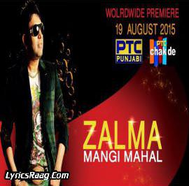 Zalma Lyrics – Mangi Mahal 2015 Songs