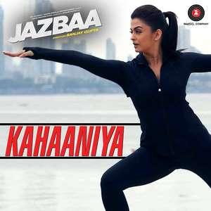 Kahaniya Lyrics From Jazbaa – Nilofer Wani & Arko – Aishwarya Rai Bachchan & Irrfan