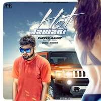 Hot Jawani Lyrics – Rapper Manny Feat Anoint