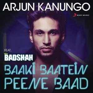 Baaki Baatein Peene Baad Lyrics Arjun Kanungo Feat. Badshah