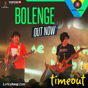 Bolenge Lyrics – Amit Mishra From Timeout Movie