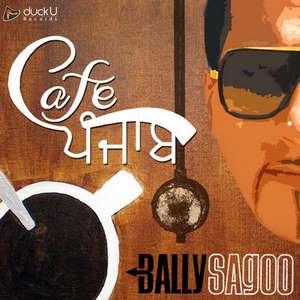 Bally Sagoo Cafe Punjab (2015) Album All Songs Lyrics
