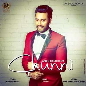 Chunni Lyrics – Aman Randhawa Ft DJ Flow 320KBP Mp3 Songs