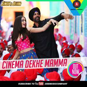 Cinema Dekhe Mamma Lyrics From Singh is Bling 320 kbps Mp3 Songs