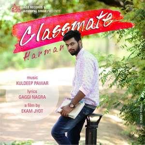 Classmate Lyrics – Harman (Punjabi Songs)